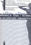 Integracja sztuki i techniki w architekturze i urbanistyce. T. II