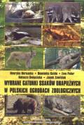 Wybrane gatunki ssaków drapieżnych w polskich ogrodach zoologicznych