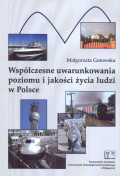 Współczesne uwarunkowania poziomu i jakości życia ludzi w Polsce