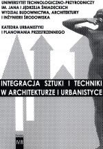 Integracja sztuki i techniki w architekturze i  urbanistyce T. 4, cz.2