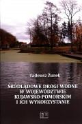Śródlądowe drogi wodne w województwie kujawsko-pomorskim i ich wykorzystanie