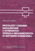 Przykłady i zadania z wybranych operacji mechanicznych w inżynierii chemicznej