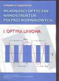 Własności optyczne nanostruktur półprzewodnikowych. I. Optyka liniowa