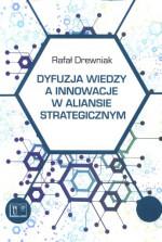 Dyfuzja wiedzy a innowacje w aliansie strategicznym