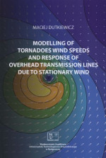 Modelling of tornadoes wind speeds and response of overhead transmission lines due to stationary wind