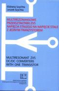 Multirezonansowe przekształtniki ZVS napięcia stałego na napięcie stałe z jednym tranzystorem