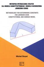 Metodyka wyznaczania stałych dla modelu konstytutywnego i modelu uszkodzenia Johnsona-Cooka