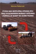 Studia nad bezpłużną uprawą roli oraz stosowaniem biomasy roślinnej i popiołu ze słomy na glebie płowej