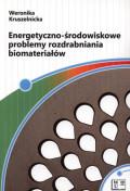 Energetyczno-środowiskowe problemy rozdrabniania biomateriałów